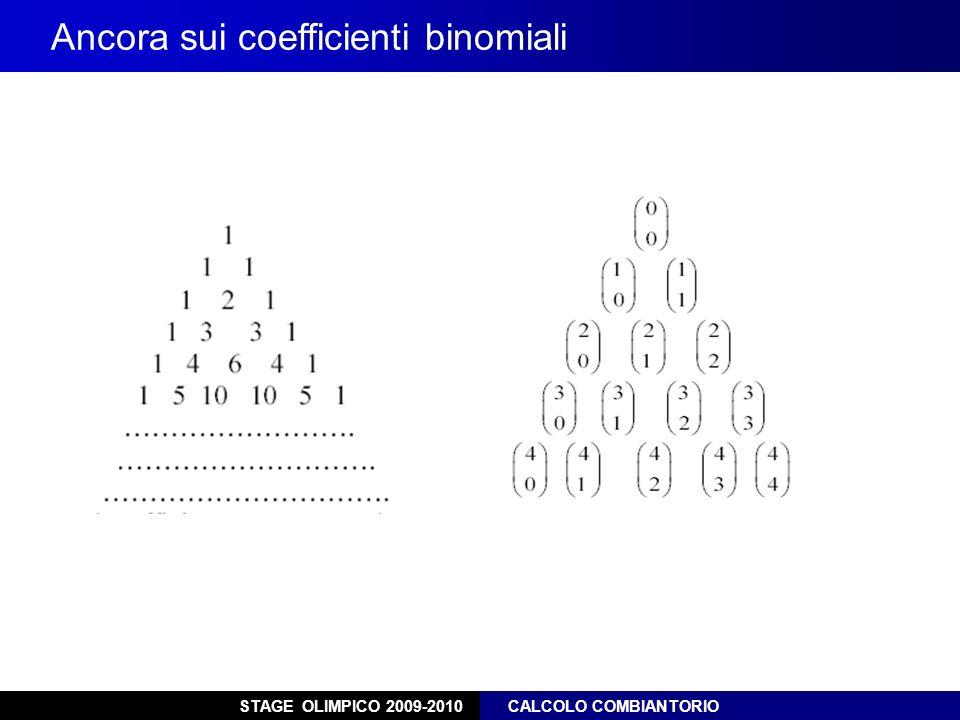 STAGE OLIMPICO 2009-2010 CALCOLO COMBIANTORIO Ancora sui coefficienti binomiali