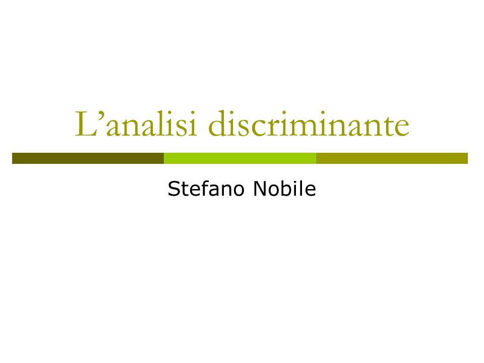 Lanalisi discriminante Stefano Nobile