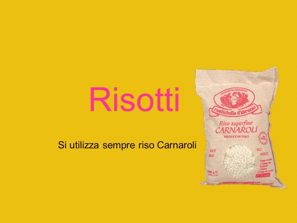 Risotto alla Piemontese Rosolare la cipolla trita con burro, unire il Carnaroli e tostarlo, bagnare con fondo bianco e farlo cuocere aggiungendo fondo man mano che viene assorbito.