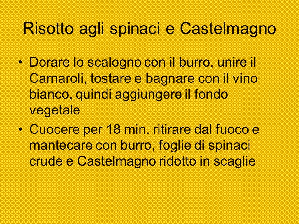 Risotto agli spinaci e Castelmagno Dorare lo scalogno con il burro, unire il Carnaroli, tostare e bagnare con il vino bianco, quindi aggiungere il fon