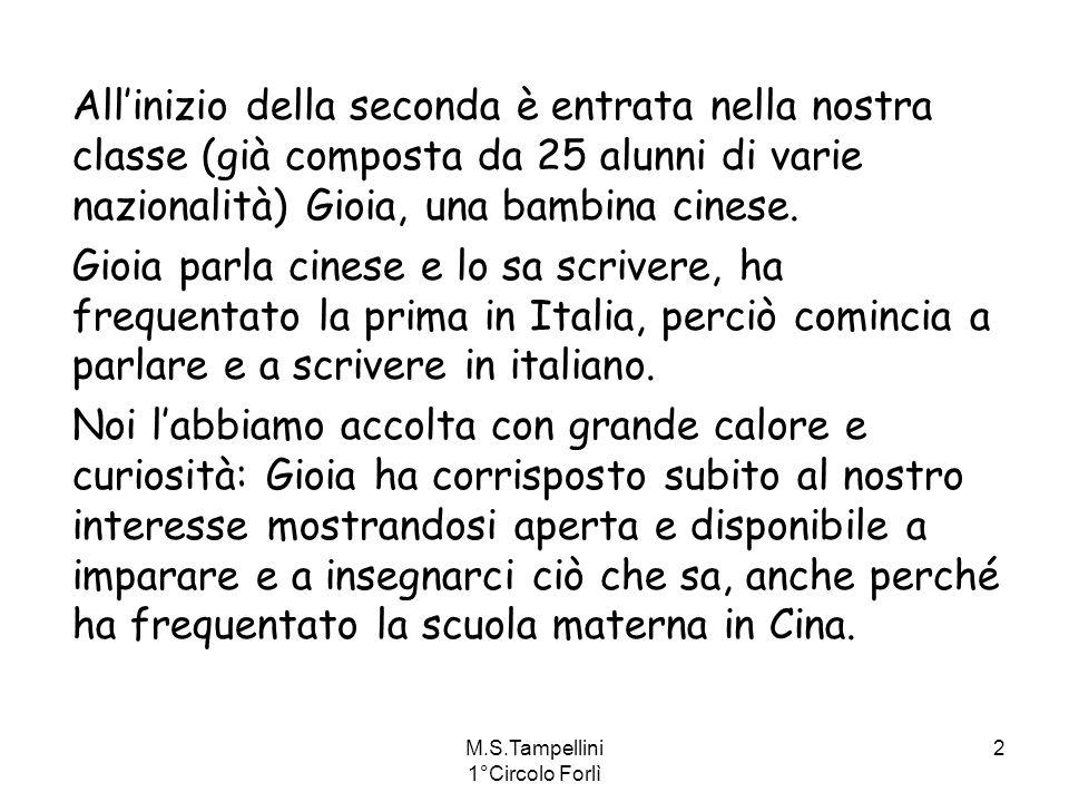 M.S.Tampellini 1°Circolo Forlì 2 Allinizio della seconda è entrata nella nostra classe (già composta da 25 alunni di varie nazionalità) Gioia, una bam