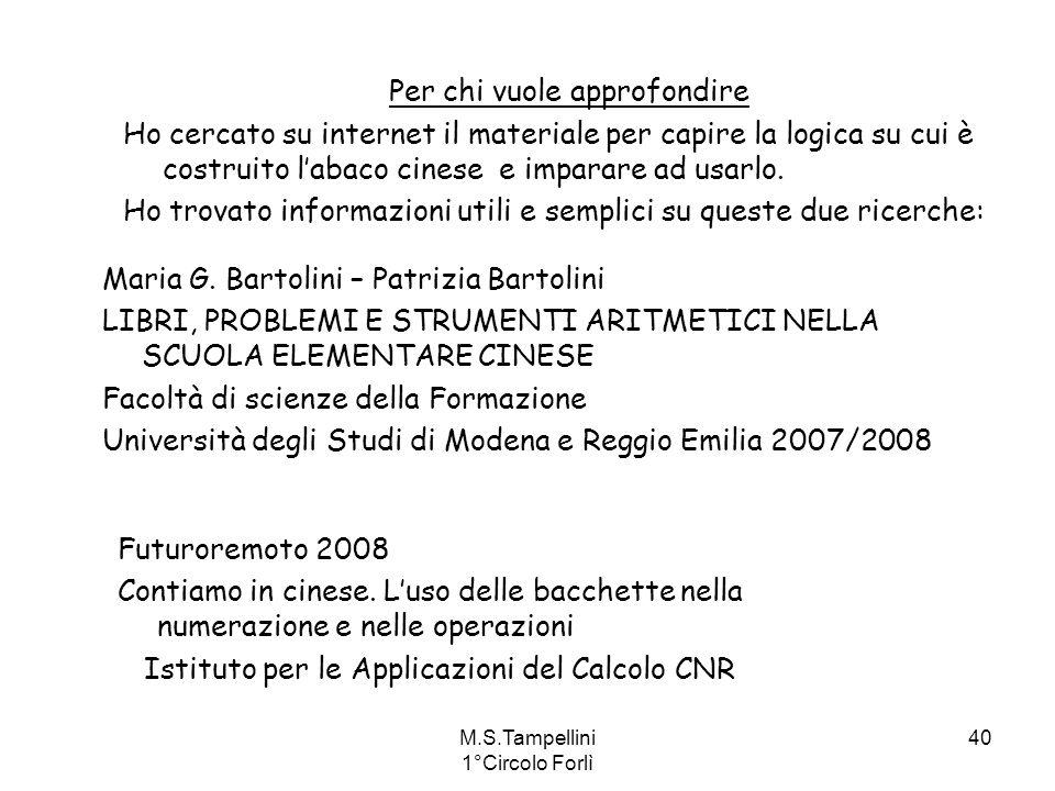 M.S.Tampellini 1°Circolo Forlì 40 Maria G. Bartolini – Patrizia Bartolini LIBRI, PROBLEMI E STRUMENTI ARITMETICI NELLA SCUOLA ELEMENTARE CINESE Facolt