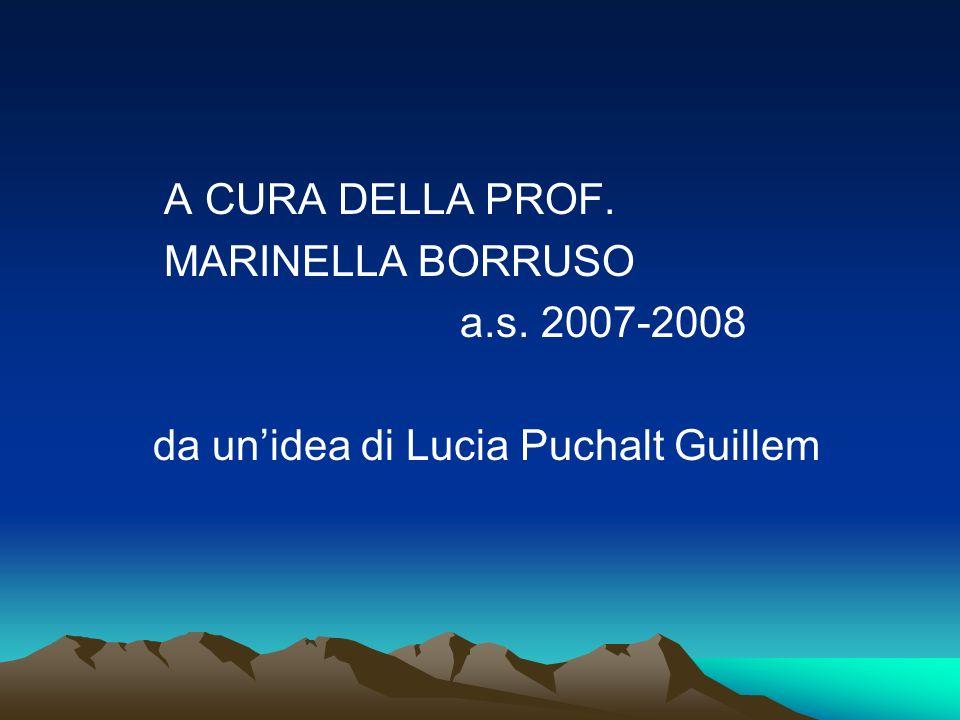 A CURA DELLA PROF. MARINELLA BORRUSO a.s. 2007-2008 da unidea di Lucia Puchalt Guillem