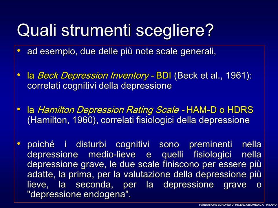 Quali strumenti scegliere? ad esempio, due delle più note scale generali, ad esempio, due delle più note scale generali, la Beck Depression Inventory