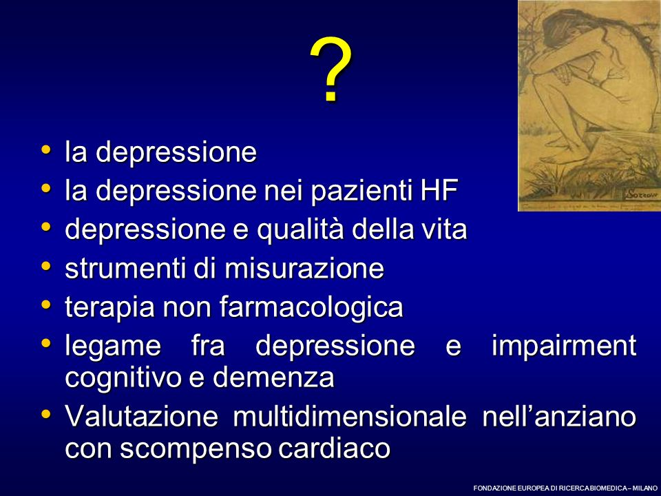 FONDAZIONE EUROPEA DI RICERCA BIOMEDICA – MILANO ? la depressione la depressione la depressione nei pazienti HF la depressione nei pazienti HF depress