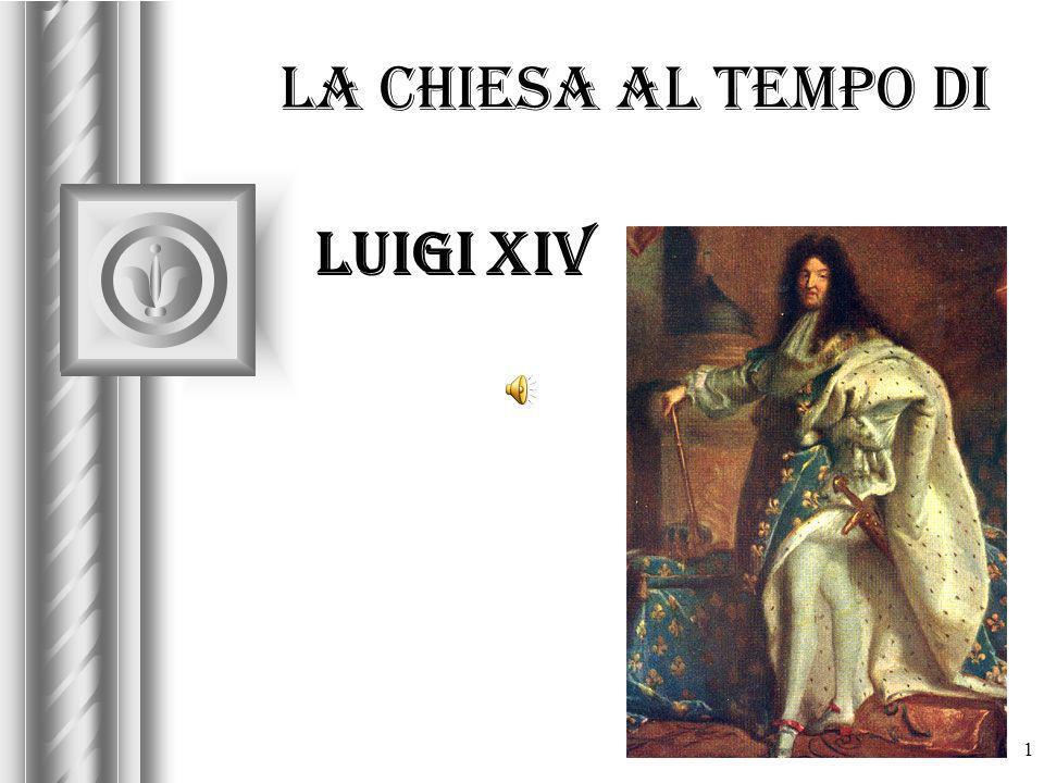1 La chiesa al tempo di Luigi XIV