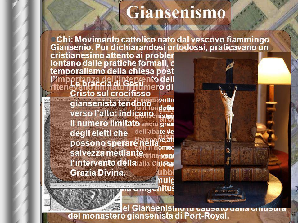 8 8 Giansenismo Che cosa: - Perseguitati già da Mazzarino dal 1656 (Fronda) - I Giansenisti si scontrarono con il re nella guerra delle parole (1664-1668) - Lautunno del Giansenismo (1668-1679) Perché: - I giansenisti tendevano ad un annullamento della gerarchia ecclesiastica.