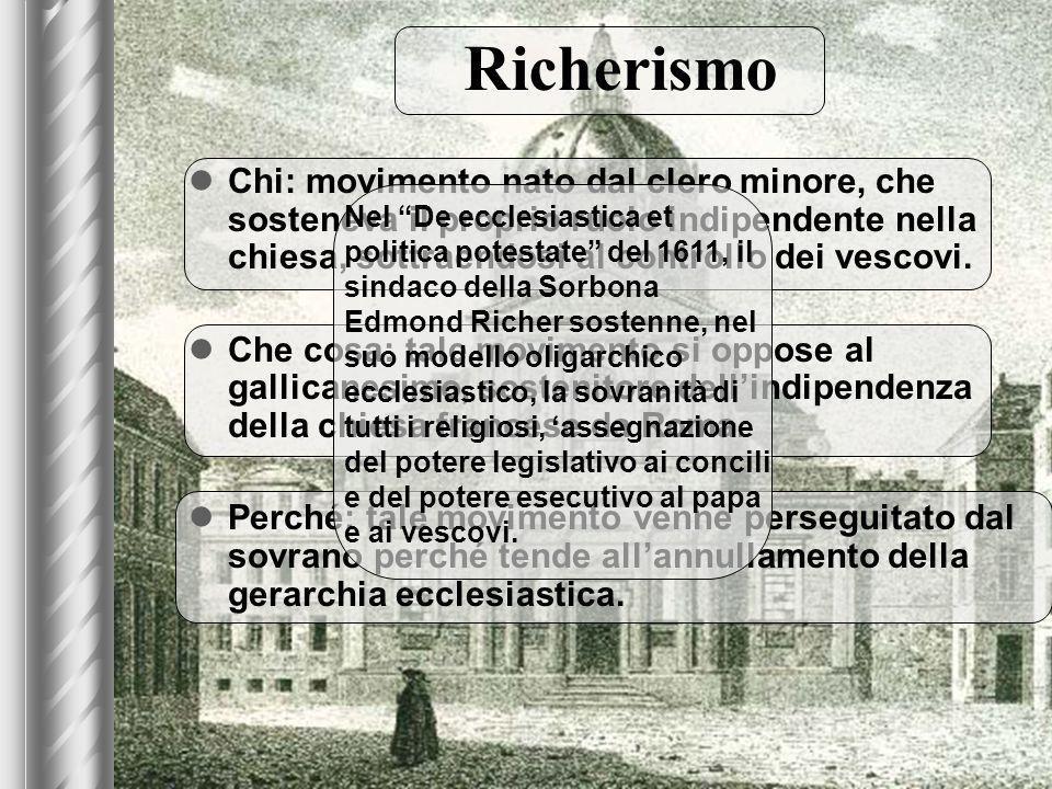 9 Richerismo Chi: movimento nato dal clero minore, che sosteneva il proprio ruolo indipendente nella chiesa, sottraendosi al controllo dei vescovi.