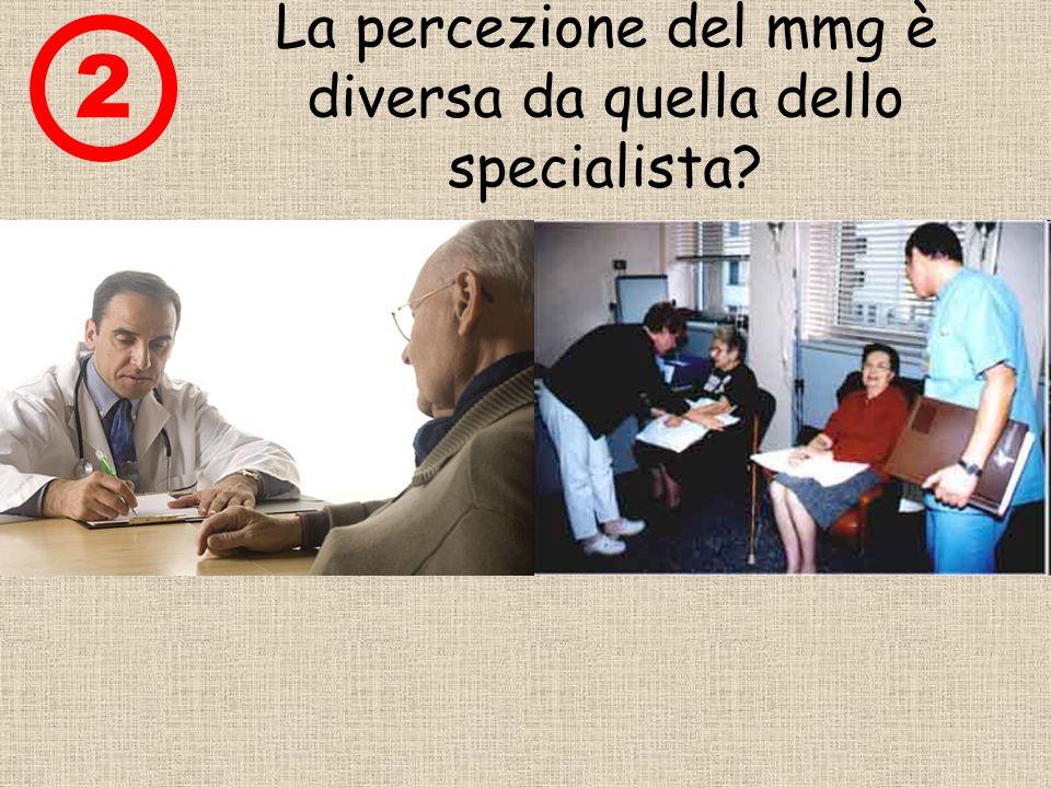 La percezione del mmg è diversa da quella dello specialista? 2