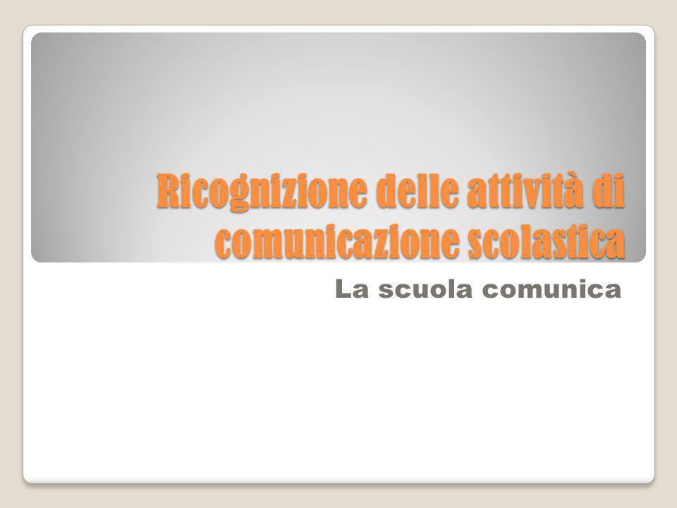 Ricognizione delle attività di comunicazione scolastica La scuola comunica
