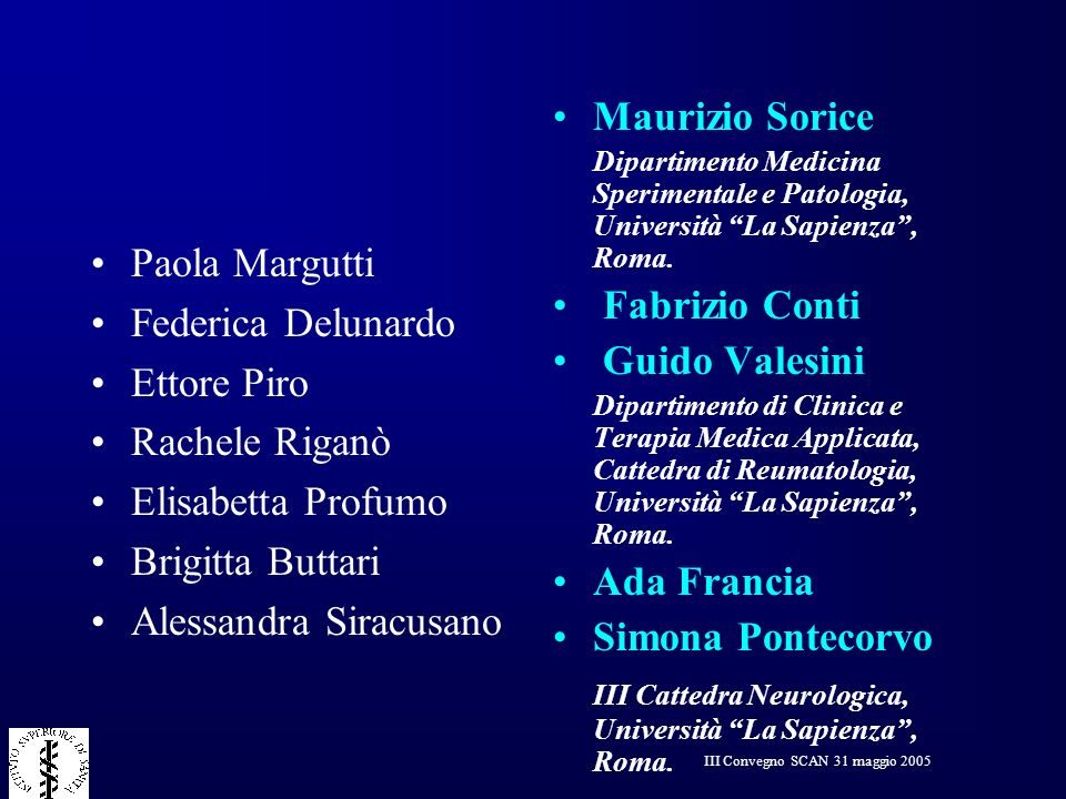 III Convegno SCAN 31 maggio 2005 Paola Margutti Federica Delunardo Ettore Piro Rachele Riganò Elisabetta Profumo Brigitta Buttari Alessandra Siracusan