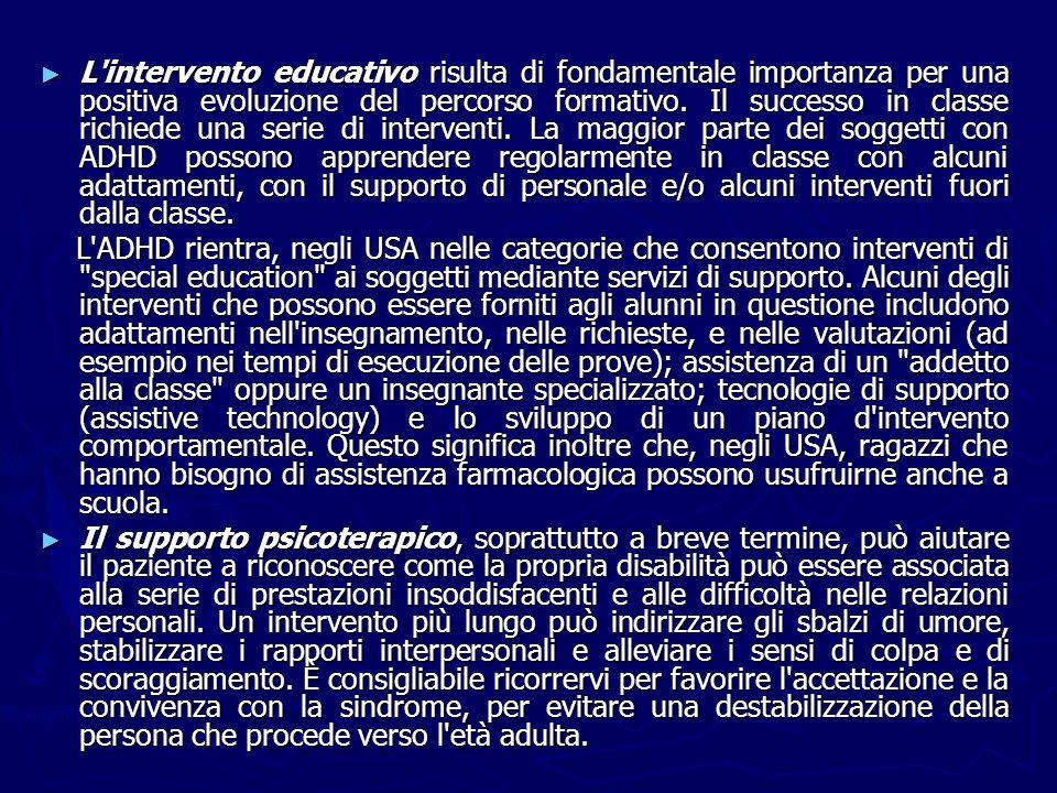 L intervento educativo risulta di fondamentale importanza per una positiva evoluzione del percorso formativo.