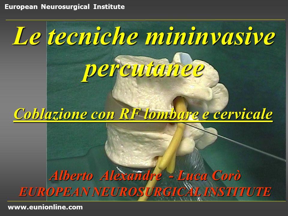 www.eunionline.com European Neurosurgical Institute Risultati su 239 pazienti Risultati12 mesi 130 casi24 mesi 58 casi Eccellenti55%52,8% Buoni30,5%26,9% Insufficienti7,5%13,4% Non risultato7%6,9%