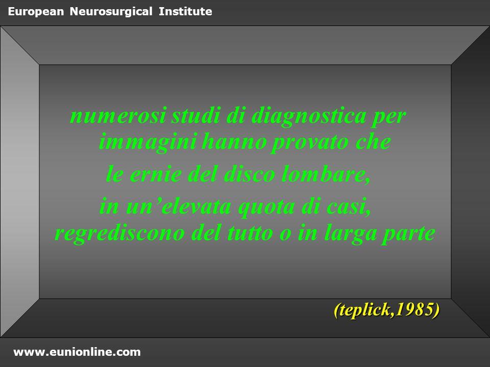 www.eunionline.com European Neurosurgical Institute il nucleo polposo non ha innervazione, ma il terzo esterno dellanulus è innervato da: da: ramo grigio laterale / anteriore ramo grigio laterale / anteriore n.