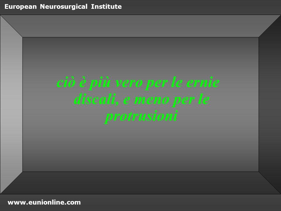 www.eunionline.com European Neurosurgical Institute una conseguenza della incrinatura discale è la crescita nel nucleo è la crescita nel nucleo di rami nervosi, di rami nervosi, situazione intesa come causa del passaggio da dolore acuto a dolore cronico situazione intesa come causa del passaggio da dolore acuto a dolore cronico