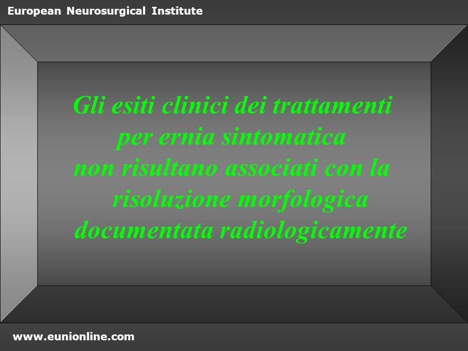 www.eunionline.com European Neurosurgical Institute gli insuccessi chirurgici hanno una frequenza tale da aver portato alla definizione di una vera e propria entità nosologica, la failed-back syndrome