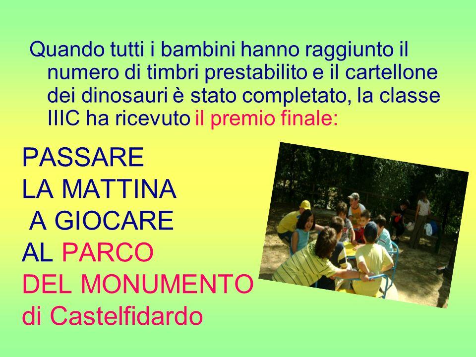 PASSARE LA MATTINA A GIOCARE AL PARCO DEL MONUMENTO di Castelfidardo Quando tutti i bambini hanno raggiunto il numero di timbri prestabilito e il cart