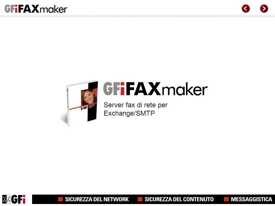 GFI FAXmaker for Exchange/SMTP GFI FAXmaker for Exchange/SMTP è il server fax di rete leader.