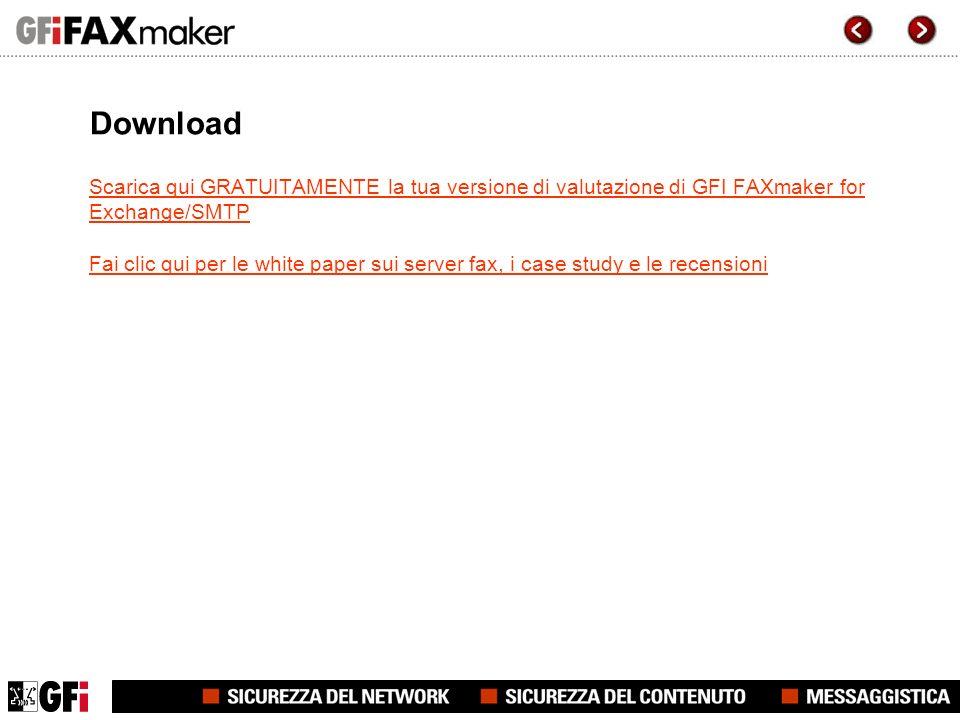 Download Scarica qui GRATUITAMENTE la tua versione di valutazione di GFI FAXmaker for Exchange/SMTP Fai clic qui per le white paper sui server fax, i case study e le recensioni