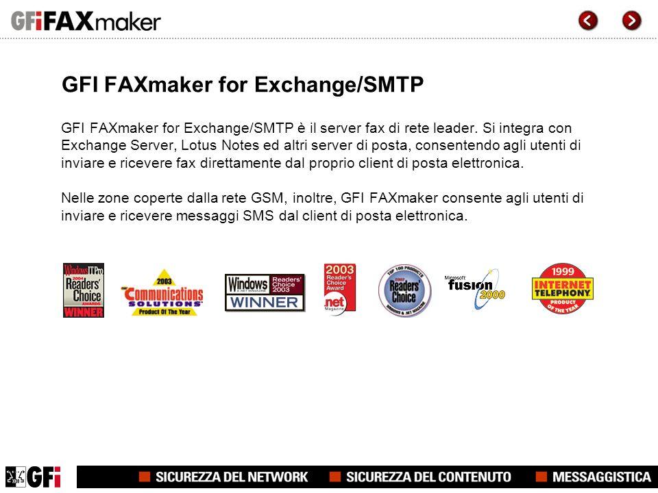 GFI FAXmaker for Exchange/SMTP GFI FAXmaker for Exchange/SMTP è il server fax di rete leader. Si integra con Exchange Server, Lotus Notes ed altri ser