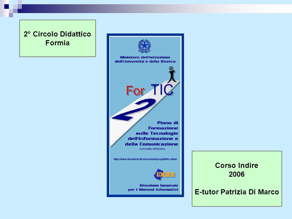 2° Circolo Didattico Formia Corso Indire 2006 E-tutor Patrizia Di Marco