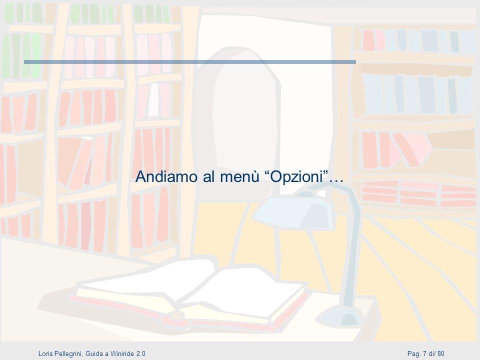 Loris Pellegrini, Guida a Winiride 2.0Pag. 7 di/ 80 Andiamo al menù Opzioni…