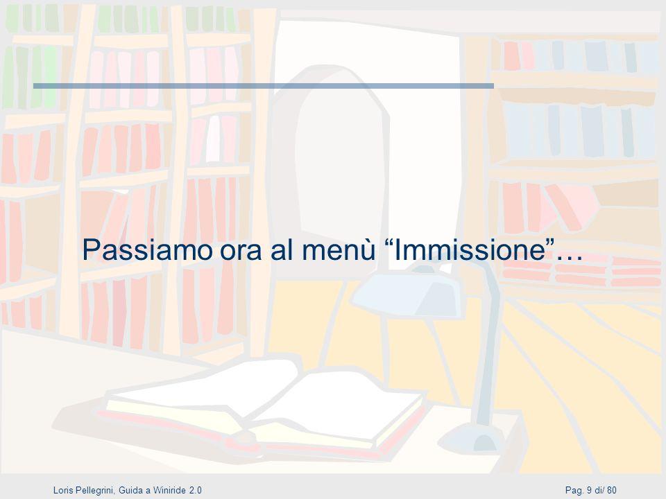 Loris Pellegrini, Guida a Winiride 2.0Pag. 9 di/ 80 Passiamo ora al menù Immissione…