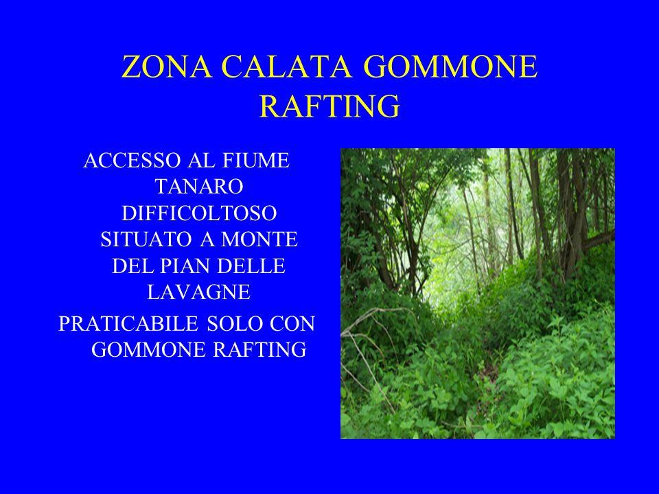 ZONA CALATA GOMMONE RAFTING ACCESSO AL FIUME TANARO DIFFICOLTOSO SITUATO A MONTE DEL PIAN DELLE LAVAGNE PRATICABILE SOLO CON GOMMONE RAFTING