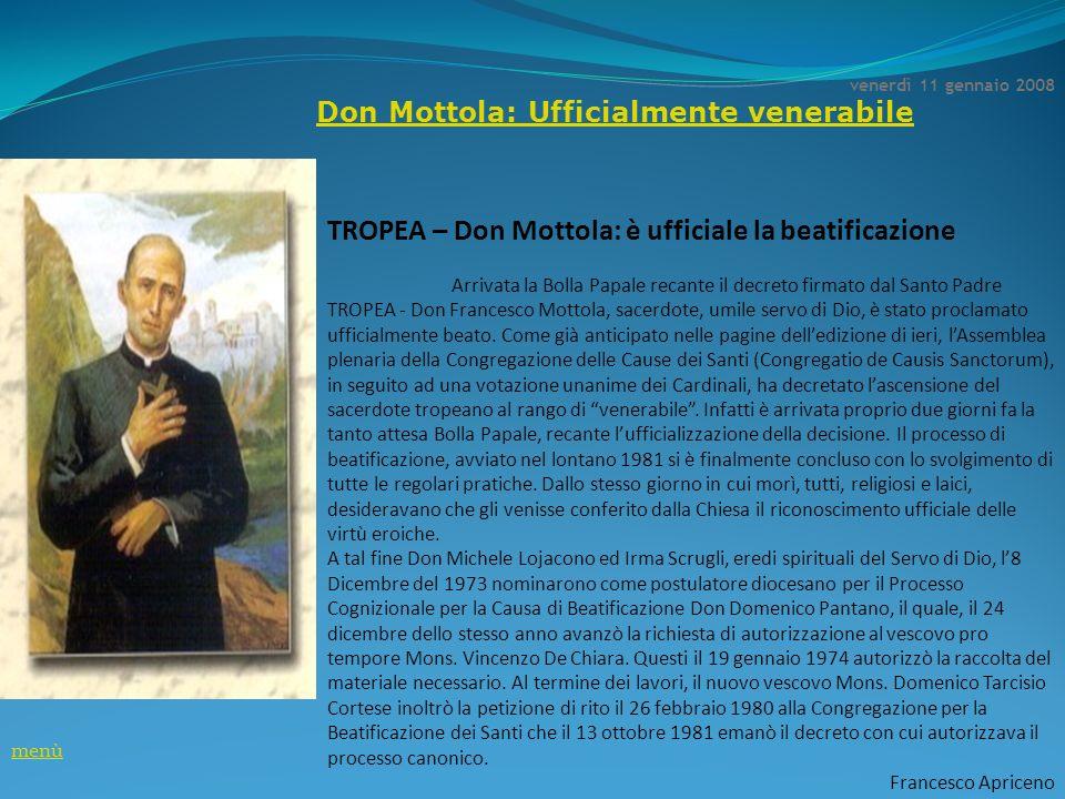 venerdì 11 gennaio 2008 Don Mottola: Ufficialmente venerabile TROPEA – Don Mottola: è ufficiale la beatificazione Arrivata la Bolla Papale recante il