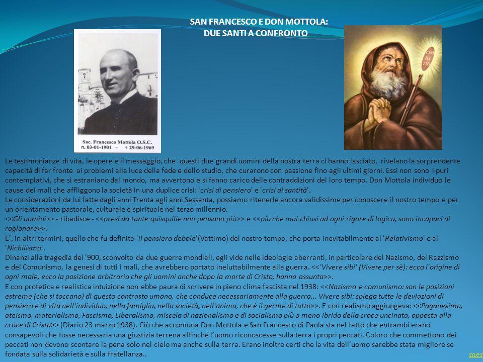 SAN FRANCESCO E DON MOTTOLA: DUE SANTI A CONFRONTO Le testimonianze di vita, le opere e il messaggio, che questi due grandi uomini della nostra terra