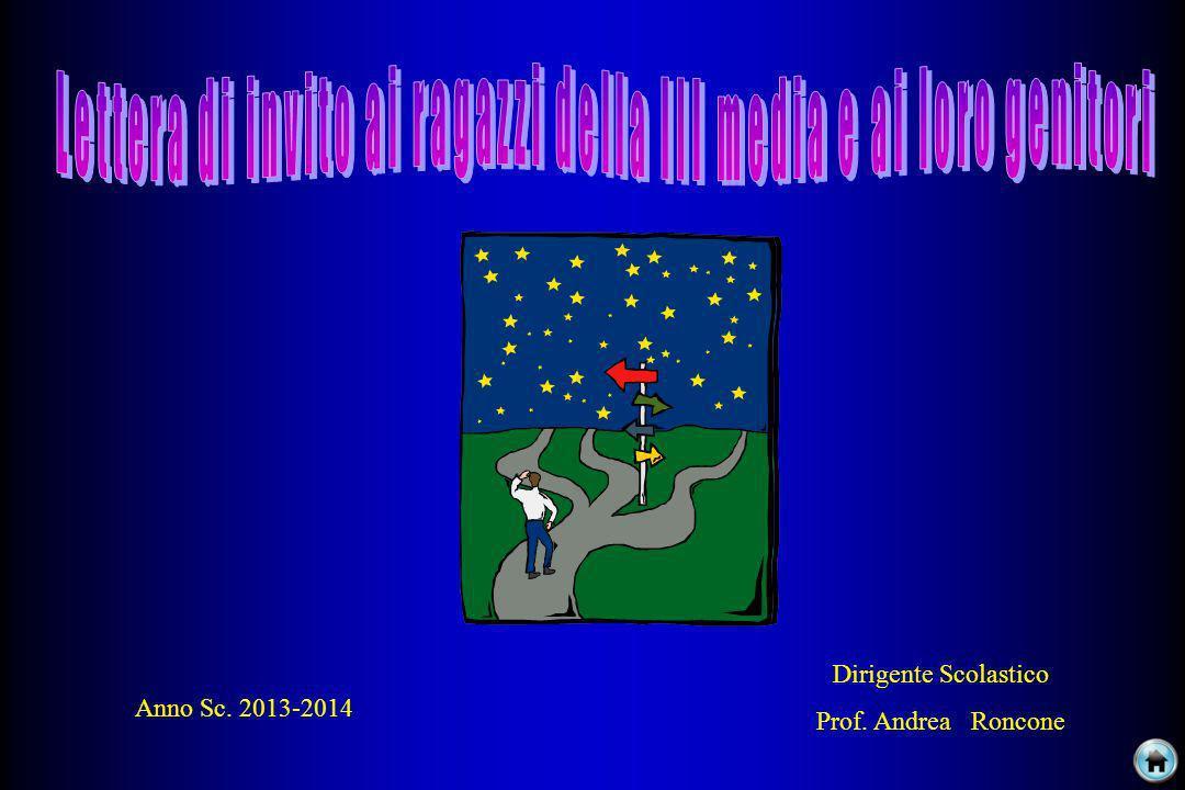 Dirigente Scolastico Prof. Andrea Roncone Anno Sc. 2013-2014