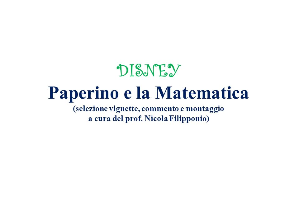 DISNEY Paperino e la Matematica (selezione vignette, commento e montaggio a cura del prof. Nicola Filipponio)