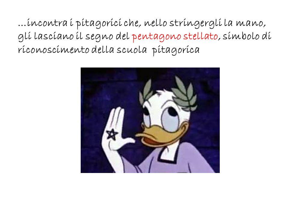 …incontra i pitagorici che, nello stringergli la mano, gli lasciano il segno del pentagono stellato, simbolo di riconoscimento della scuola pitagorica
