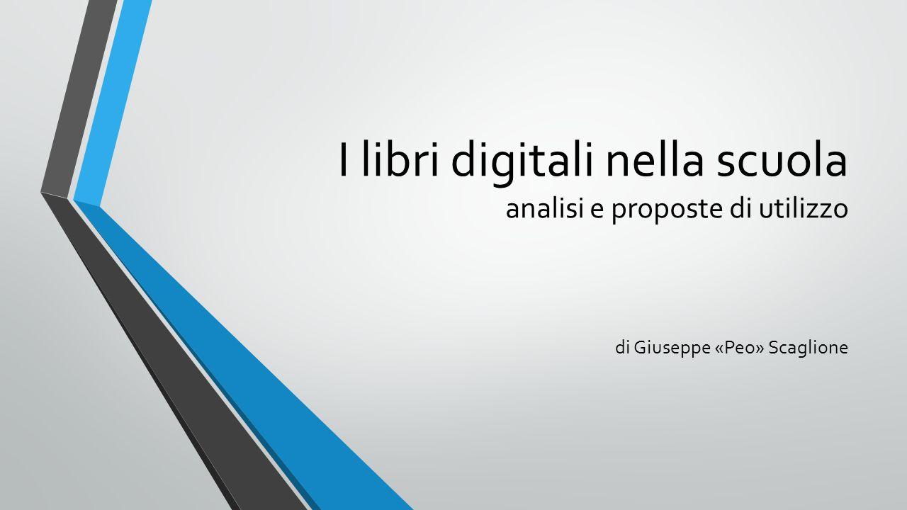I libri digitali nella scuola analisi e proposte di utilizzo di Giuseppe «Peo» Scaglione