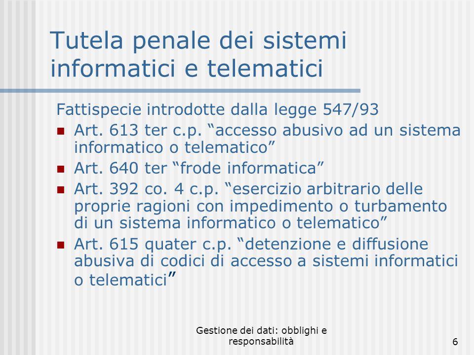 Gestione dei dati: obblighi e responsabilità5 I pilastri della legge Informativa Consenso Autorizzazione del Garante (dati sensibili) Notificazione Misure di sicurezza
