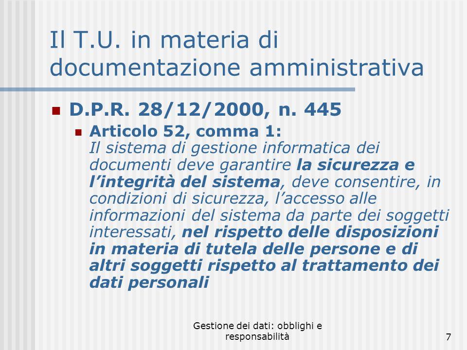 Gestione dei dati: obblighi e responsabilità7 Il T.U.