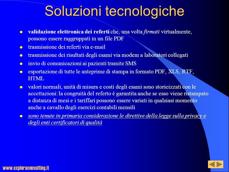 Soluzioni tecnologiche l validazione elettronica dei referti che, una volta firmati virtualmente, possono essere raggruppati in un file PDF l trasmiss