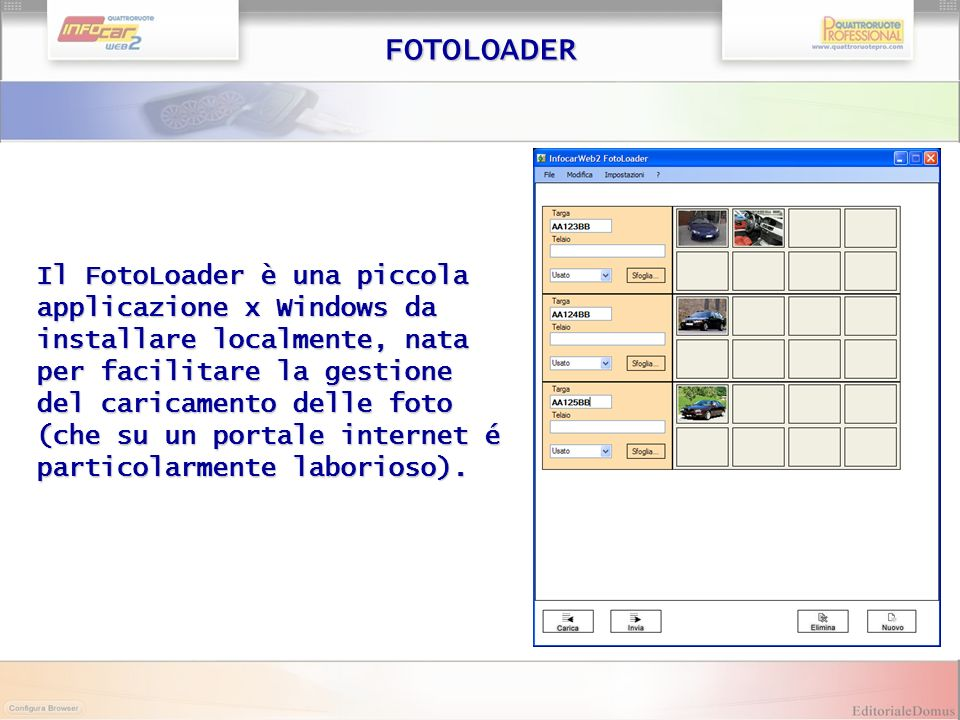 Il FotoLoader è una piccola applicazione x Windows da installare localmente, nata per facilitare la gestione del caricamento delle foto (che su un por
