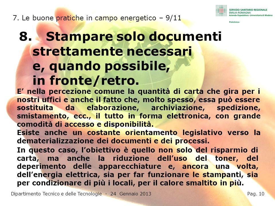 8.Stampare solo documenti strettamente necessari e, quando possibile, in fronte/retro. Dipartimento Tecnico e delle Tecnologie - 24 Gennaio 2013 Pag.