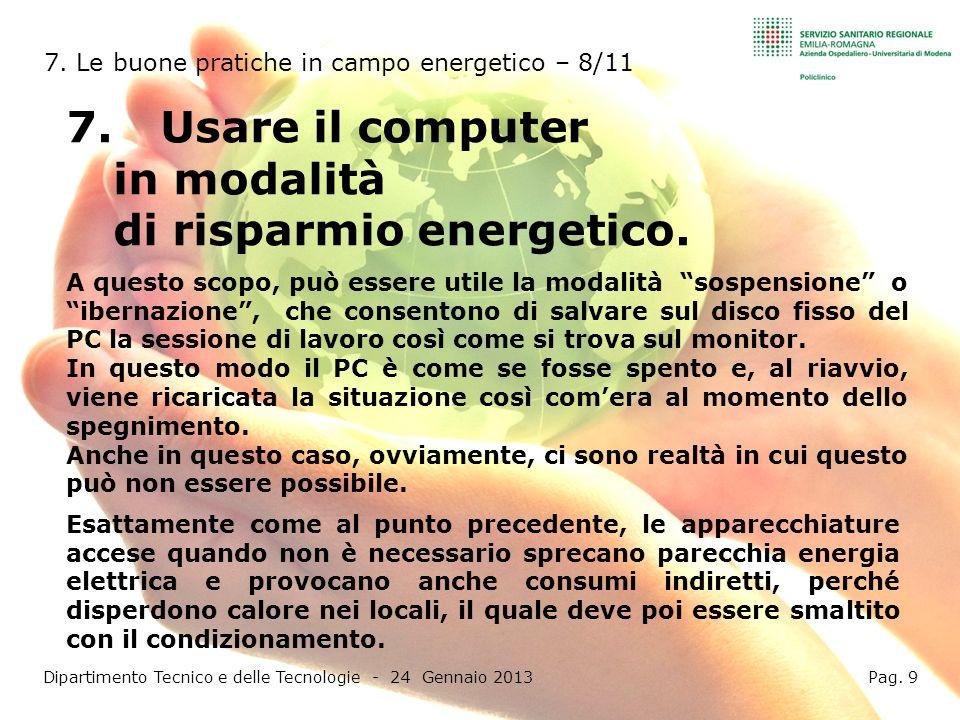7.Usare il computer in modalità di risparmio energetico. Dipartimento Tecnico e delle Tecnologie - 24 Gennaio 2013 Pag. 9 7. Le buone pratiche in camp