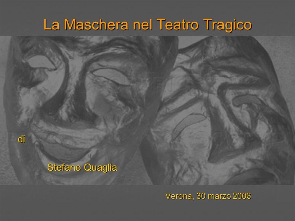 La Maschera nel Teatro Tragico La maschera facciale: È quasi scontato ricordare che, nel nostro modo di comunicare, il linguaggio verbale è solo una delle componenti.