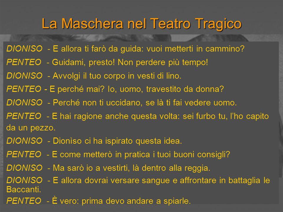 La Maschera nel Teatro Tragico PENTEO - Con quale veste.