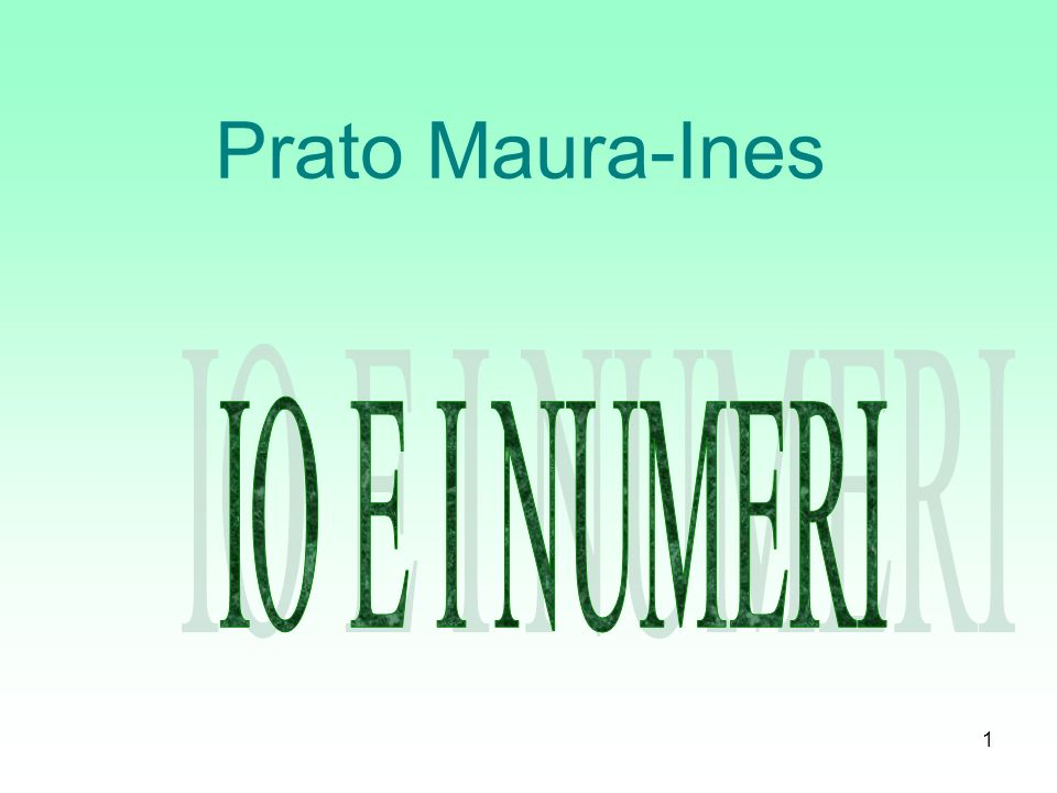 1 Prato Maura-Ines