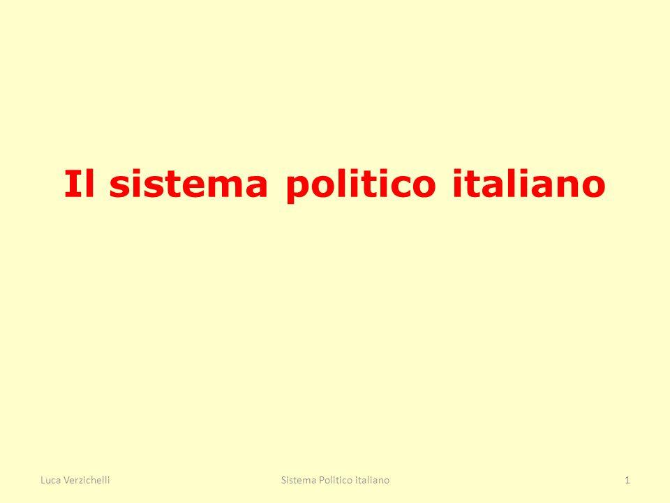 Luca VerzichelliSistema Politico italiano1 Il sistema politico italiano