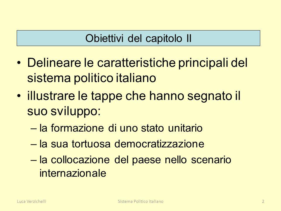 Luca VerzichelliSistema Politico italiano2 Delineare le caratteristiche principali del sistema politico italiano illustrare le tappe che hanno segnato