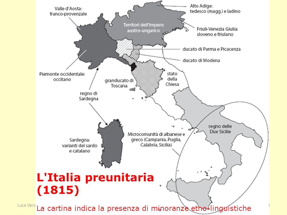 Luca VerzichelliSistema Politico italiano3 L'Italia preunitaria (1815) La cartina indica la presenza di minoranze etno-linguistiche