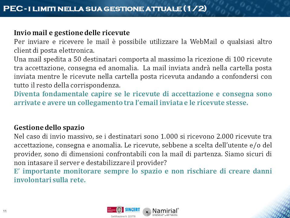 Invio mail e gestione delle ricevute Per inviare e ricevere le mail è possibile utilizzare la WebMail o qualsiasi altro client di posta elettronica. U