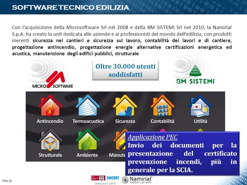 SOFTWARE TECNICO EDILIZIA Con lacquisizione della Microsoftware Srl nel 2008 e della BM SISTEMI Srl nel 2010, la Namirial S.p.A. ha creato la unit ded