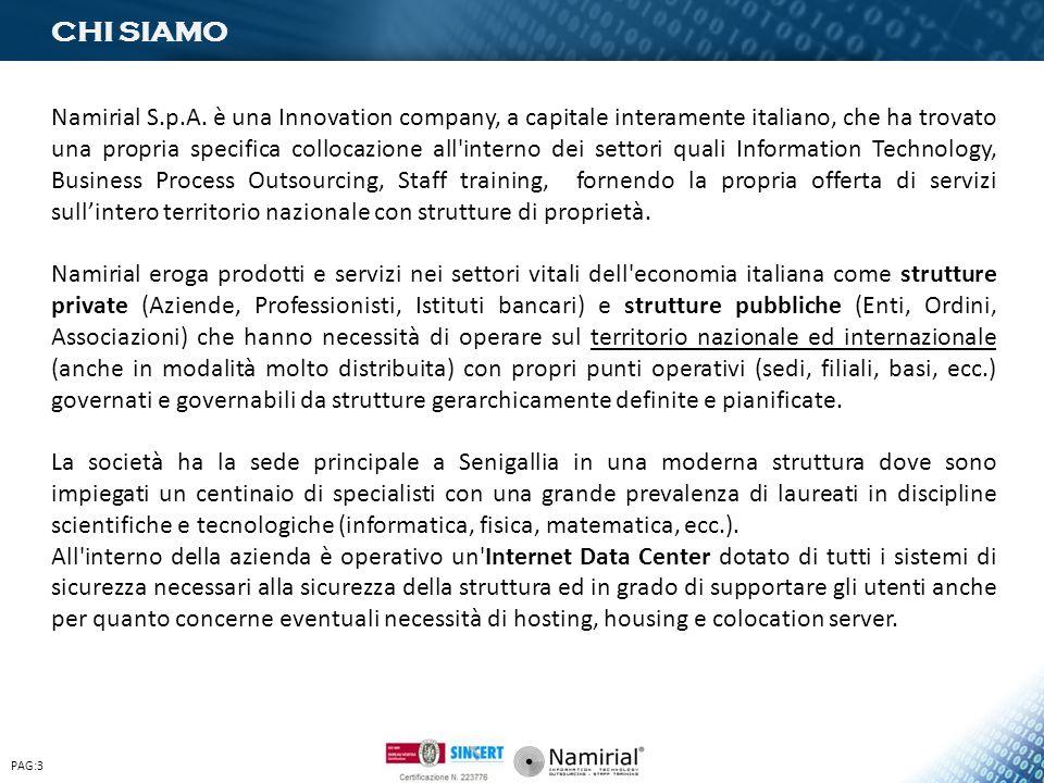 PAG:3 CHI SIAMO Namirial S.p.A. è una Innovation company, a capitale interamente italiano, che ha trovato una propria specifica collocazione all'inter