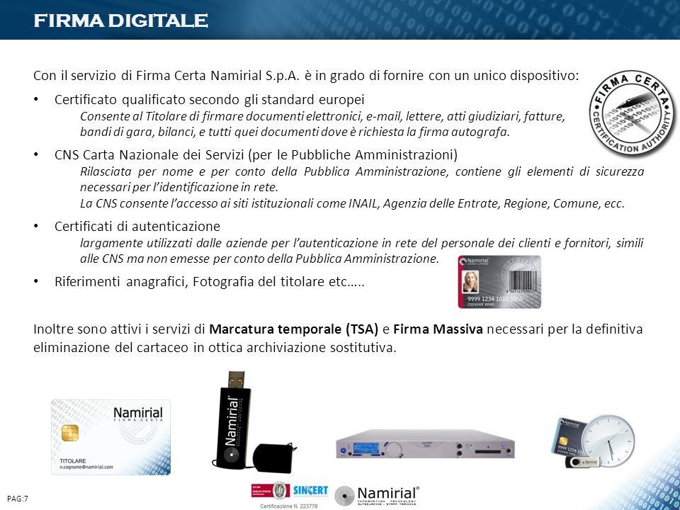 FIRMA DIGITALE PAG:7 Con il servizio di Firma Certa Namirial S.p.A. è in grado di fornire con un unico dispositivo: Certificato qualificato secondo gl